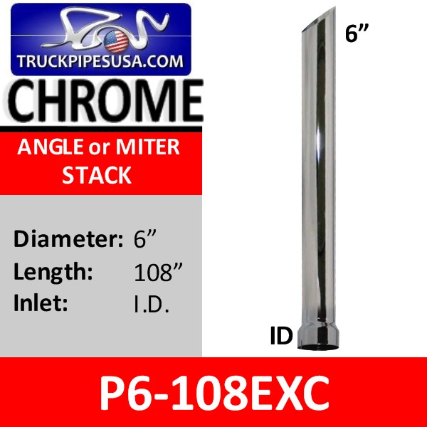 6 inch x 108 inch Miter or Angle Cut Stack ID Chrome Exhaust Tip P6-108EXC